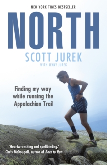 Image for North  : finding my way while running the Appalachian Trail