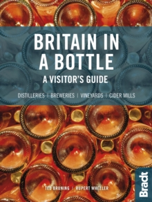 Image for Britain in a bottle  : a visitor's guide to gin distilleries, whisky distilleries, breweries, vineyards and cider mills