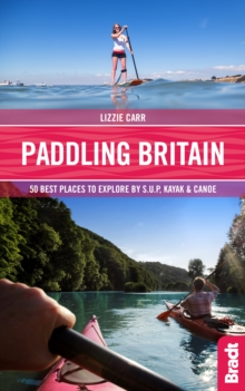 Image for Paddling Britain  : 50 best places to explore by S.U.P, kayak & canoe