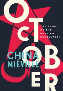 Image for October  : the story of the Russian Revolution