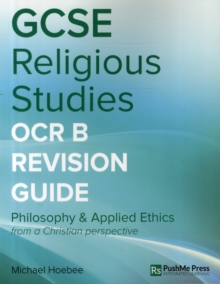 Image for GCSE Religious Studies OCR B (J621, J121) : Philosophy & Applied Ethics from a Christian Perspective