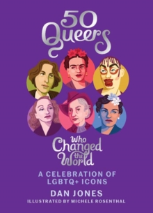 Image for 50 queers who changed the world  : a celebration of LGBTQ+ icons