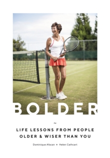 Image for Bolder  : lessons in life from people older and wiser