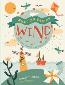 Image for Wind  : explore, create and investigate!