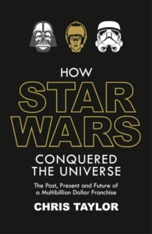 Image for How Star Wars conquered the universe