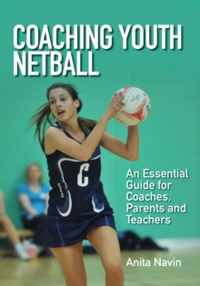 Image for Coaching youth netball  : an essential guide for coaches, parents and teachers