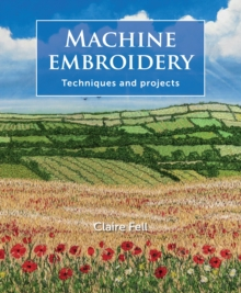 Image for Machine embroidery: techniques and projects