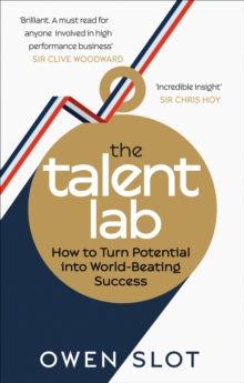 Image for The talent lab  : how to turn potential into world-beating success