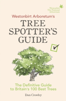 Image for Westonbirt Arboretum's tree spotter's guide  : the definitive guide to Britain's 100 best trees