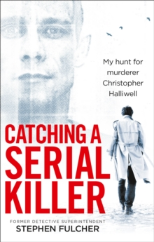 Image for Catching a serial killer  : my hunt for serial killer Christopher Halliwell