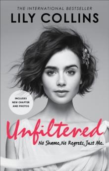 Image for Unfiltered  : no shame, no regrets, just me