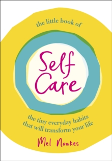 Image for The little book of self care  : the tiny everyday habits that will transform your life