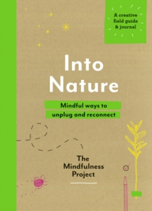 Image for Into nature  : mindful ways to unplug and reconnect