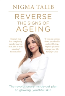 Image for Reverse the signs of ageing  : the revolutionary inside-out plan to glowing, youthful skin