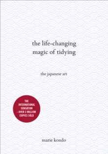 Image for The life-changing magic of tidying  : the Japanese art