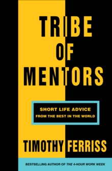 Image for Tribe of mentors  : short life advice from the best in the world