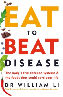 Image for Eat to beat disease  : the body's five defence systems & the foods that could save your life