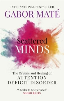 Image for Scattered minds  : the origins and healing of attention deficit disorder