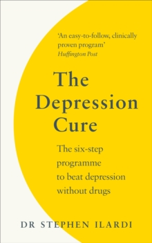 Image for The depression cure  : the six-step programme to beat depression without drugs
