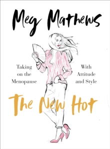 Image for The new hot  : navigating the menopause with attitude and style
