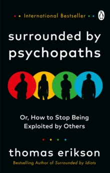 Image for Surrounded by psychopaths, or, How to stop being exploited by others