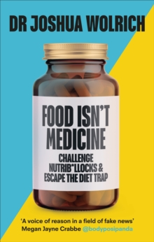 Image for Food isn't medicine  : challenge nutribollocks & escape the diet trap
