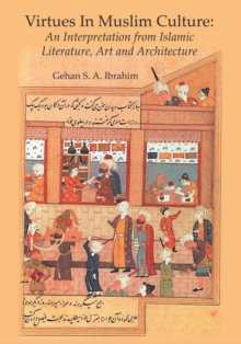 Image for Virtues in Muslim Culture : An Interpretation from Islamic Literature, Art and Architecture