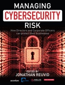 Image for Managing cybersecurity risk  : how directors and corporate officers can protect their businesses