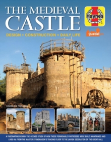 Image for The medieval castle  : design, construction, daily life