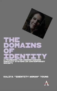 Image for The domains of identity  : a framework for understanding identity systems in contemporary society