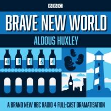 Image for Brave new world  : a BBC Radio 4 full-cast dramatisation