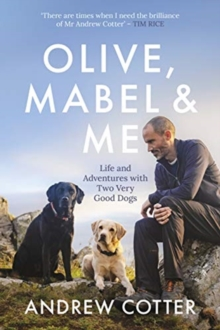 Image for Olive, Mabel and me  : life and adventures with my canine companions