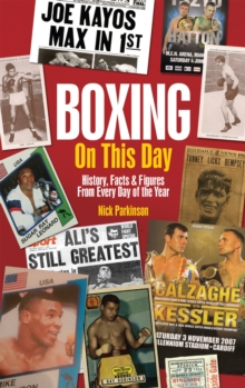 Image for Boxing on this day  : history, facts & figures from every day of the year