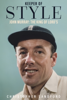 Image for Keeper of style  : John Murray, the king of Lord's