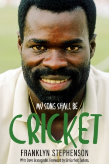 Image for My song shall be cricket  : the autobiography of Franklyn Stephenson