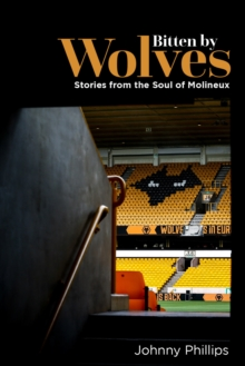 Image for Bitten by wolves  : stories from the soul of Molineux