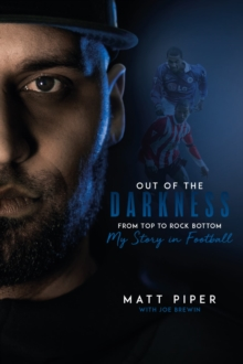 Image for Out of the darkness  : from top to rock bottom