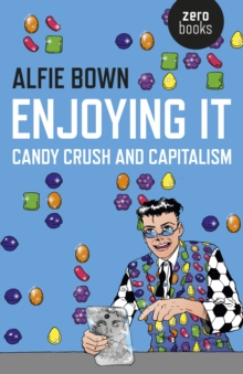 Image for Enjoying it  : Candy Crush and capitalism