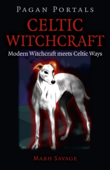Image for Celtic witchcraft  : modern witchcraft meets Celtic ways