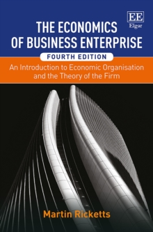 Image for The economics of business enterprise  : an introduction to economic organization and the theory of the firm