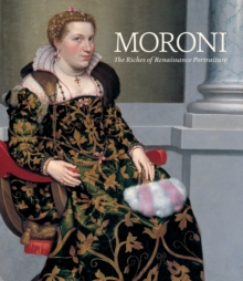 Image for Moroni  : the riches of Renaissance portraiture