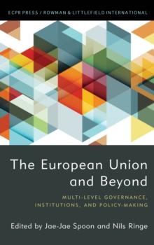 Image for The European Union and Beyond : Multi-Level Governance, Institutions, and Policy-Making