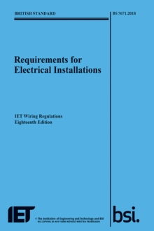 Image for Requirements for electrical installations  : IET wiring regulations, eighteenth edition