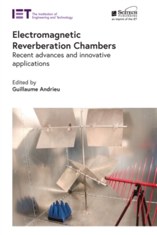 Image for Electromagnetic Reverberation Chambers: Recent Advances and Innovative Applications