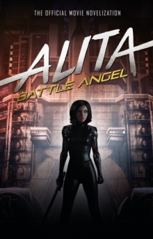 Image for Alita, battle angel  : the official movie novelization