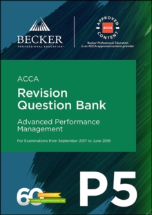 Image for ACCA Approved - P5 Advanced Performance Management (September 2017 to June 2018 Exams) : Revision Question Bank
