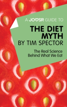 Image for Joosr Guide to... The Diet Myth by Tim Spector: The Real Science Behind What We Eat.