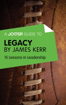Image for Joosr Guide to... Legacy by James Kerr: 15 Lessons in Leadership.