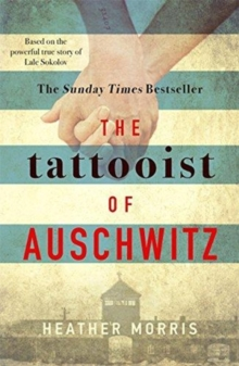 Image for The Tattooist of Auschwitz : the heart-breaking and unforgettable international bestseller