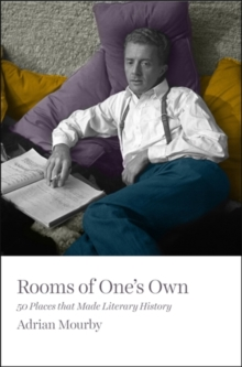 Image for Rooms of one's own  : 50 places that made literary history